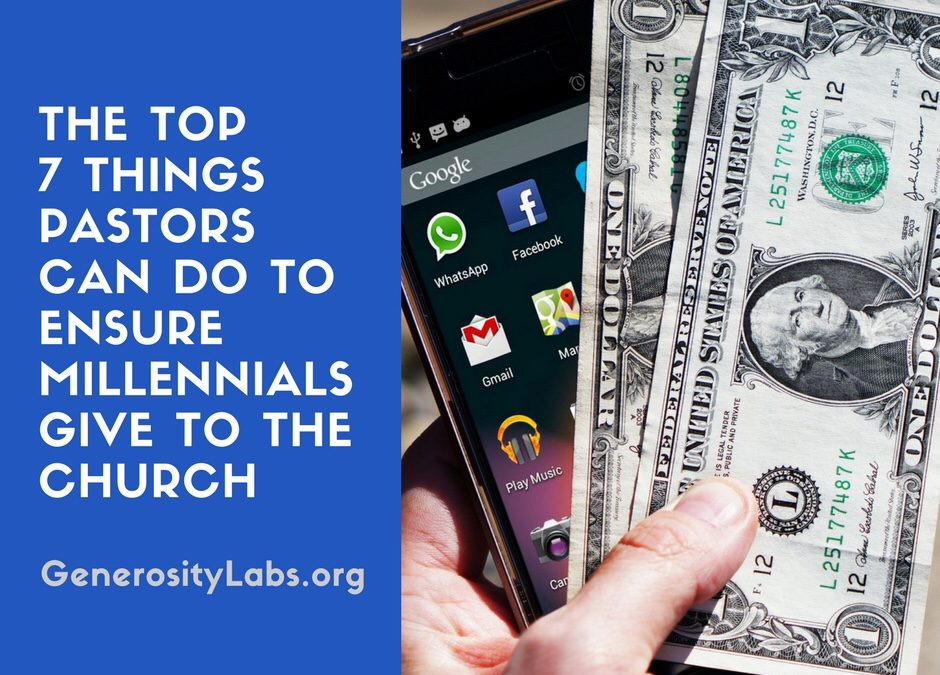 Top 7 Things Pastors Can Do To Ensure Millennials Give To The Church